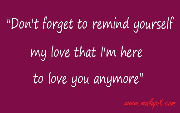 Sweet Love Quotes Im Here To Love You Anymore Life Quotes