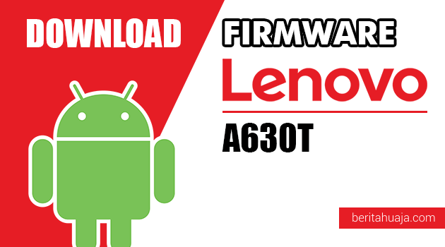 Download Firmware / Stock ROM Lenovo A630T All Versions