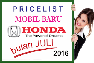 Harga Mobil Baru Honda Juli 2016 Jogja Jateng
