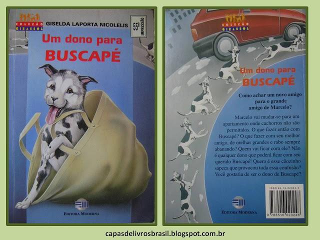 Um dono para Buscapé. Giselda Laporta Nicolelis. Editora Moderna. Coleção Girassol. Cecília Iwashita. Capa de Livro. Book Cover.