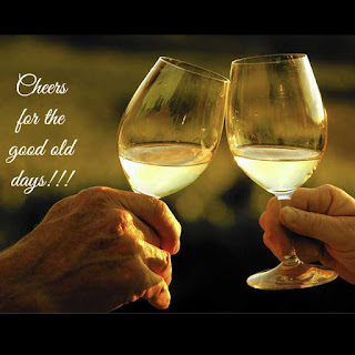 Wine Quote - Cheers to good old days