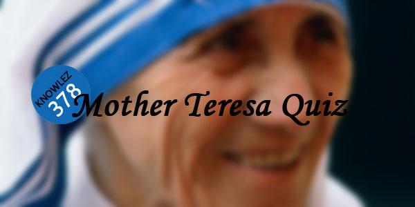 Mother Teresa Quiz