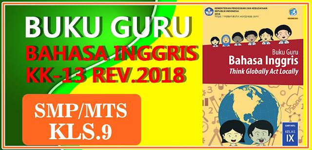 BUKU BAHASA INGGRIS EDISI REVISI 2018 KELAS IX KURIKULUM 2013