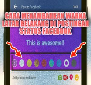 Cara Menambahkan Warna Latar Belakang (Background) di Postingan Status Facebook