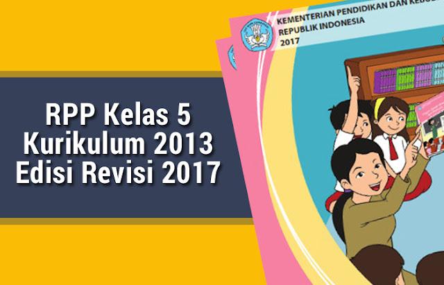 RPP Kelas 5 Kurikulum 2013 Edisi Revisi 2017