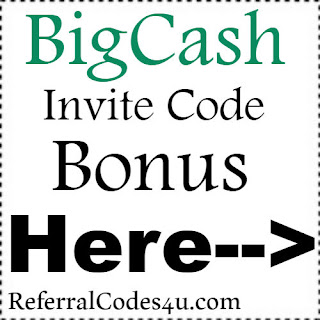 BigCash App Referral Code, BigCash App Invite Code & BigCash App Sign Up Bonus