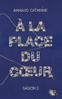 Arnaud Cathrine - A la place du cœur T3