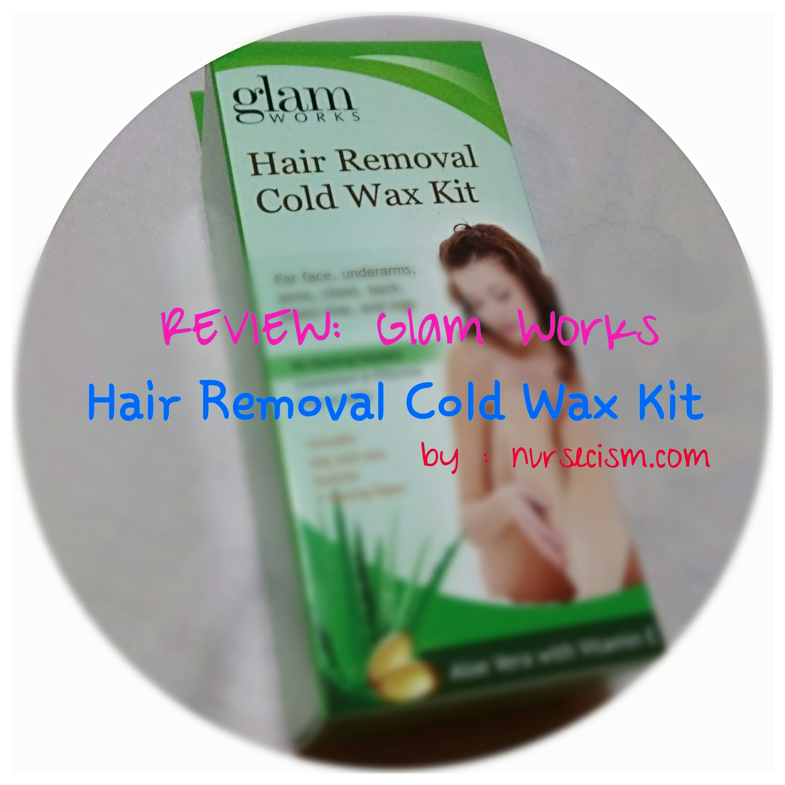 Review Glamworks Hair Removal Cold Wax Kit Nurse S Notes