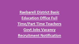Raebareli District Basic Education Office Full Time Part Time Teachers Govt Jobs Vacancy Recruitment Notification 2018