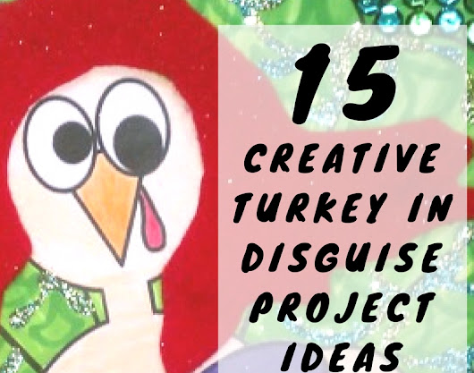 15 Creative Turkey in Disguise Ideas