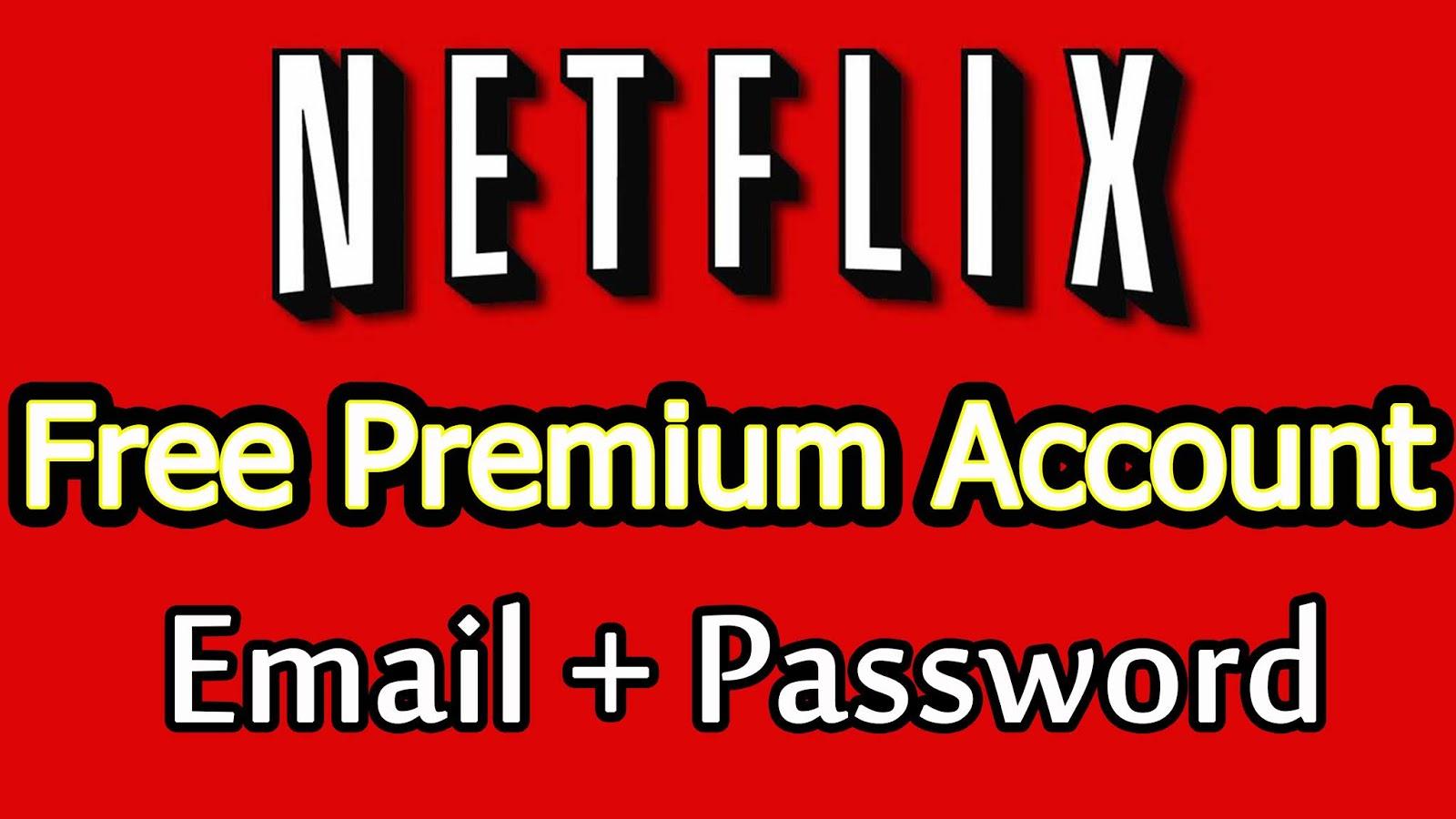 Free Netflix Premium Account 2019 (EMAIL + PASSWORD)