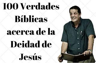 100 Verdaders Bíblicas acerca de la Deidad de Jesús