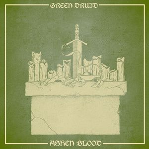 "GREEN DRUID : ""Ashen Blood"" 2018"