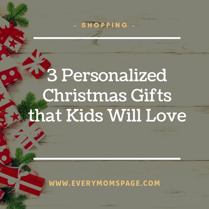 3 Personalized Christmas Gifts that Kids Will Love
