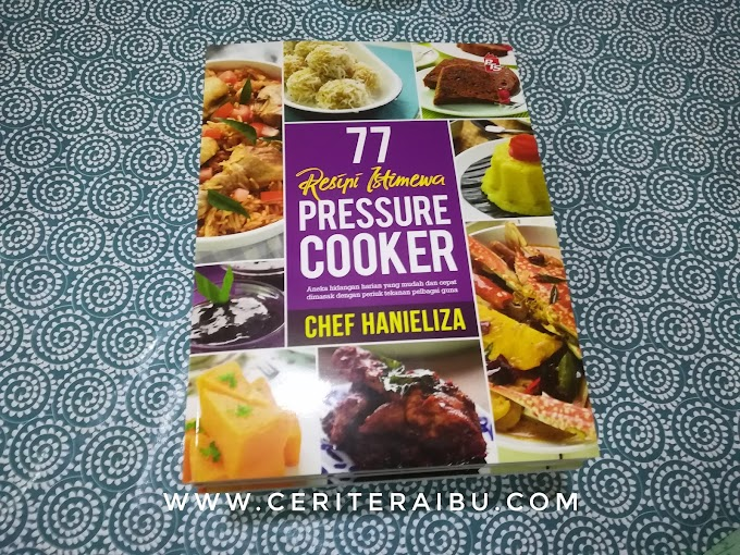 WW72 : 77 Resepi Pressure Cooker by Chef Hanieliza