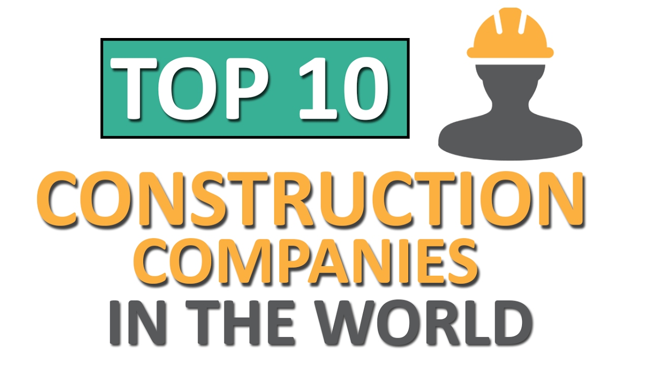 top 10 biggest construction companies in the world engineering society. Black Bedroom Furniture Sets. Home Design Ideas