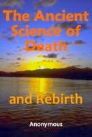 Ancient Science of Death and Rebirth (Free Book)