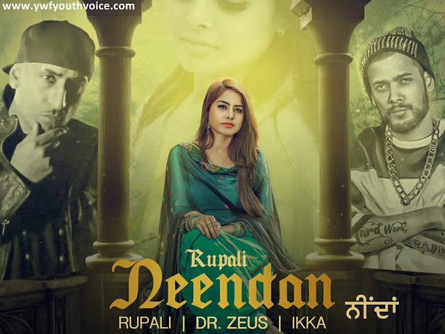 Neendan - Rupali Ft. Dr. Zeus, Ikka (2016) HD Punjabi Song, Download Neendan - Rupali Ft. Dr. Zeus, Ikka Full HD 720p, 1080p Video Song 320 Kbps MP3 VBR CBR or Original iTunes M4A with clean artwork cover wallpaper