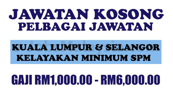 Pengambilan Jawatan Kosong Terbuka Di Kuala Lumpur dan Selangor