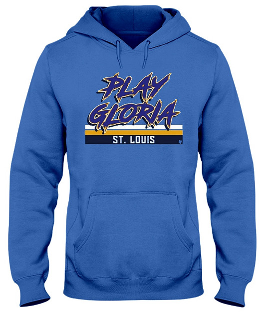 Play Gloria St Louis Blues Hoodie, Play Gloria St Louis Blues Sweatshirt, Play Gloria St Louis Blues T Shirt