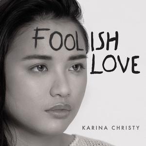 Karina Christy - Foolish Love