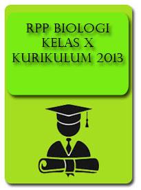 RPP BIOLOGI Kelas X | Kurikulum 2013