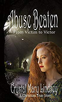 Abuse BEATEN ~ From Victim to Victor