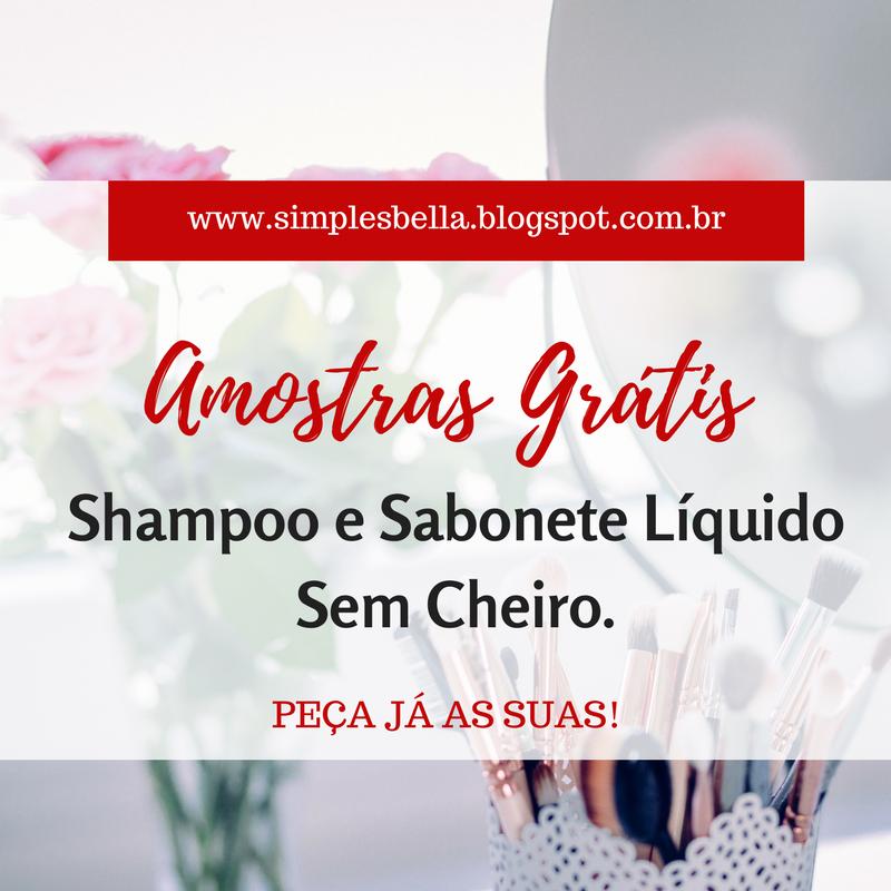 Amostras Grátis Shampoo e Sabonete Líquido Sem Cheiro