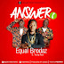 [AUDIO] EQUAL BRODAZ FT YOUNGKAZE - ANSWER