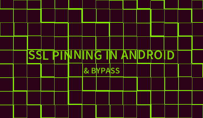 Bypassing SSL Pinning - Android - Best Android Apps