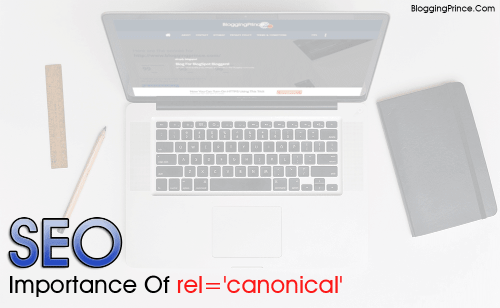 SEO Importance of rel='canonical' And How To Use In BlogSpot