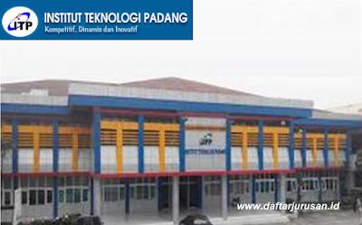 Daftar Fakultas dan Program Studi ITP Institut Teknologi Padang