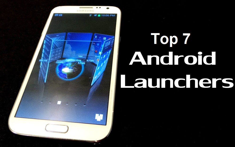 Top 7 Best Android Launchers for Phones, Tablets Review