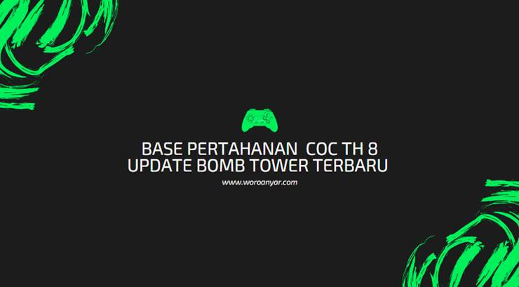 Base Pertahanan COC TH 8 Update Bomb Tower Terbaru 2020