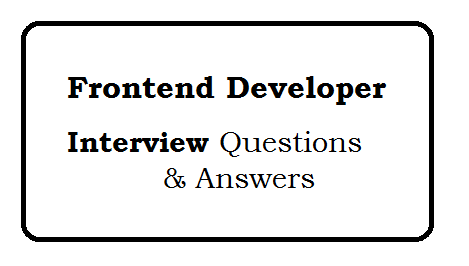 Front End Developer Interview Questions and Answers