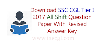 SSC CGL 2017 Tier I All Shift Question Papers in Single PDF File.