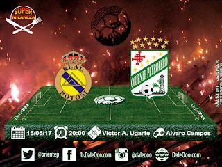 Real Potosí vs Oriente Petrolero - Fecha 15 Torneo Apertura 2017 - Super Milaneza - DaleOoo.com Comunidad Digital Club Oriente Petrolero Oficial