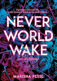 """Neverworld wake"" Marisha Pessl"