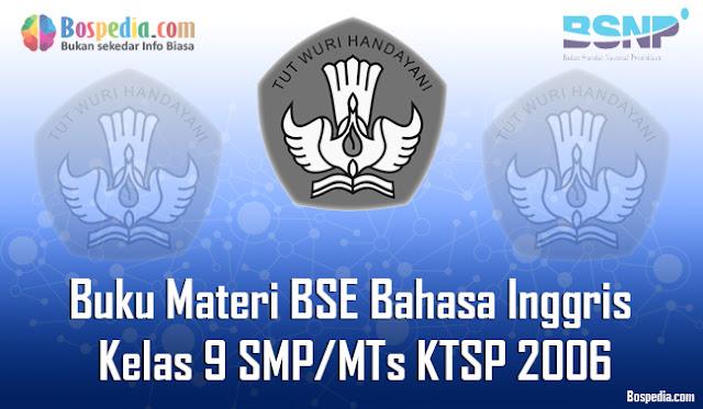 Buku Materi BSE Bahasa Inggris Kelas 9 SMP/MTs KTSP 2006 Terbaru