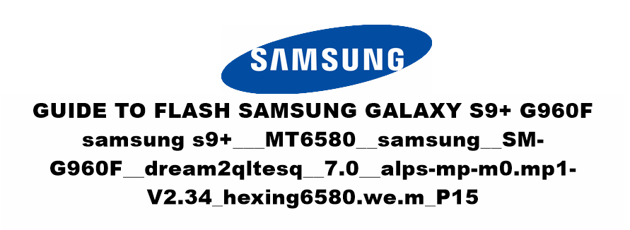 Guide To Flash Samsung Galaxy S9+ G960F Clone mt6580 Using SP Flashtool