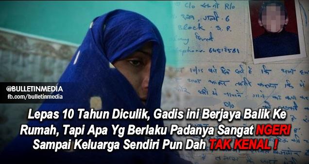 Lepas 10 Tahun Diculik, Gadis ini Berjaya Balik Ke Rumah, Tapi Apa Yg Berlaku Padanya Sangat NGERI Sampai Keluarga Sendiri Pun Dah TAK KENAL !