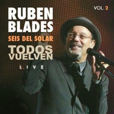 TODOS VUELVEN (LIVE) VOL 2 RUBEN BLADES Y SEIS DEL SOLAR (2011)