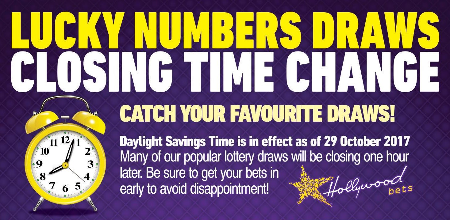 Lucky Numbers Draws Closing Time Change - Hollywoodbets - Lotto Draws - One Hour Later - Daylight Savings - Clock