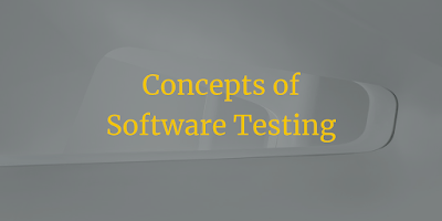 Concepts of Software Testing