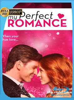 My Perfect Romance (2018) HD [1080p] Latino [GoogleDrive] SilvestreHD
