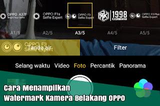 Cara Menampilkan Watermark/Tanda Air Kamera Belakang Hp OPPO