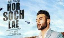 Harish verma Top Punjabi song Ikk Vaari Hor Soch Lae Punjabi movie Songs 2016 Week BIG Dhillon