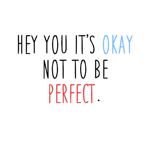 Hey you it's okay not to be perfect #3