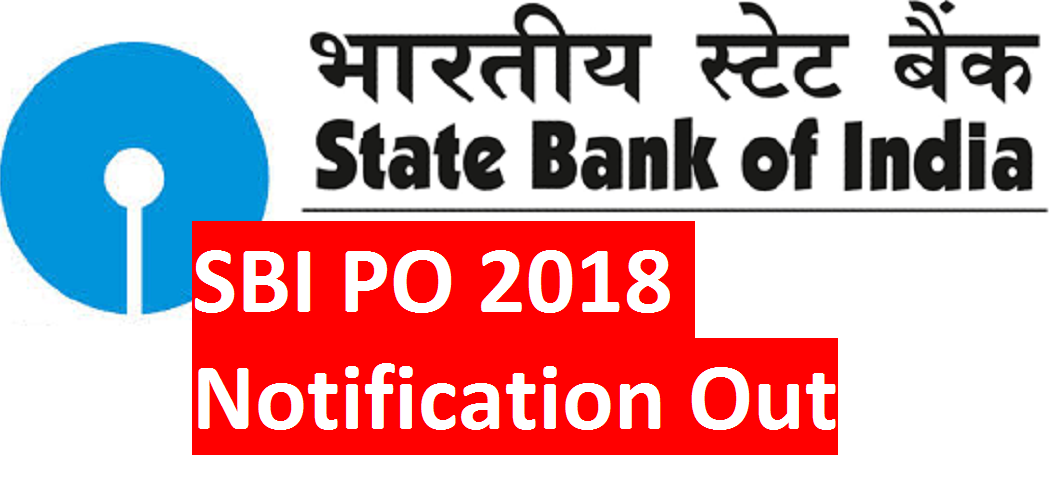 Sbi Po 2018 Notification Out Download Here Detailed Recruitment