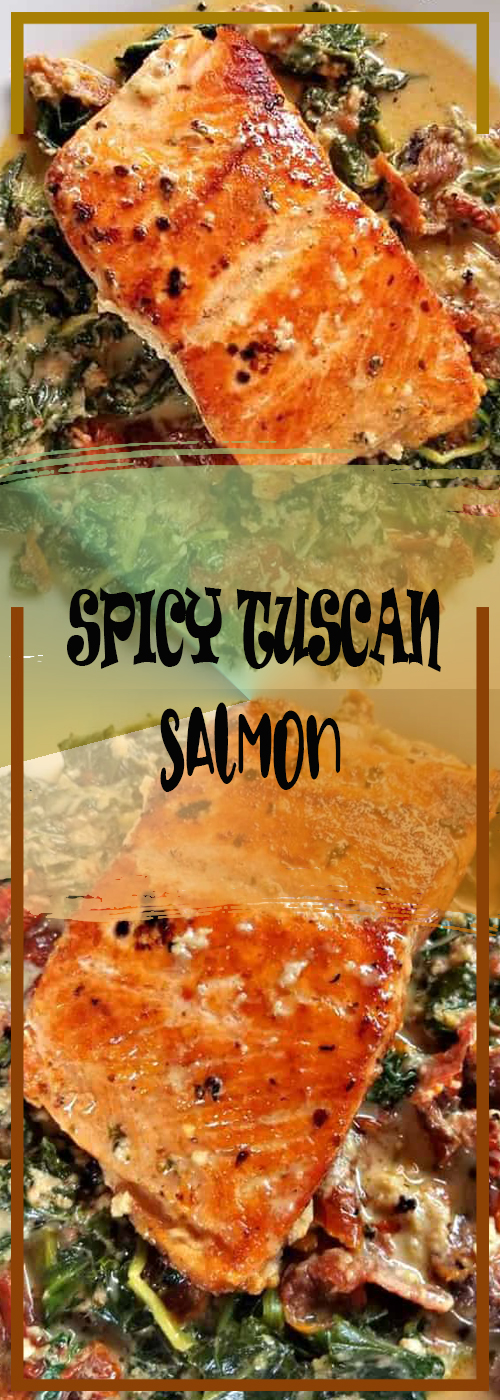 SPICY TUSCAN SALMON RECIPE